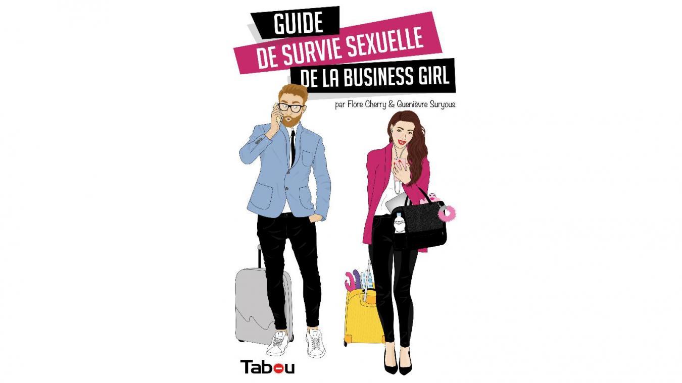 Lille Le Guide De Survie Sexuelle De La Business Girl Un